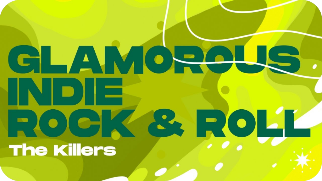 The Killers Glamorous Indie Rock & Roll